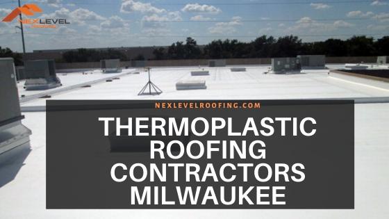 3 - Thermoplastic Roofing Contractors Milwaukee – TPO Roofing Milwaukee