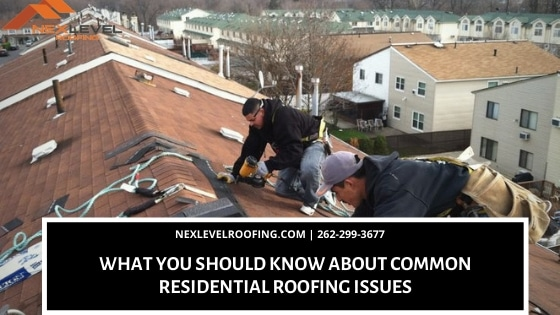 WHAT YOU SHOULD KNOW ABOUT COMMON RESIDENTIAL ROOFING ISSUES - WHAT YOU SHOULD KNOW ABOUT COMMON RESIDENTIAL ROOFING ISSUES