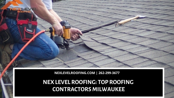 Top Roofing Contractors Milwaukee - Nex Level Roofing: Top Roofing Contractors Milwaukee
