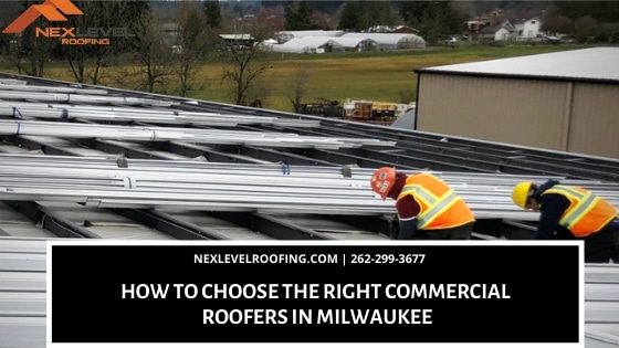 2020 Nex Level ROOFING 2 - How to Choose the Right Commercial Roofers in Milwaukee