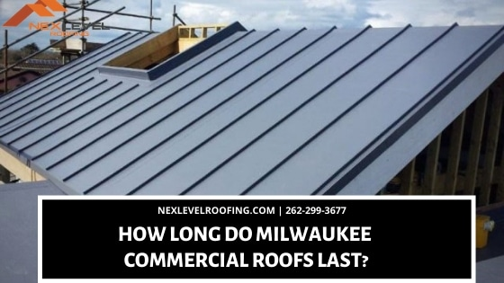 How Long Do Milwaukee Commercial Roofs Last - How Long Do Milwaukee Commercial Roofs Last?