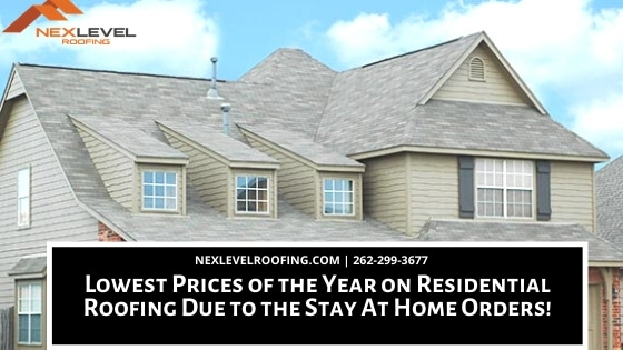 33 - Lowest Prices of the Year on Residential Roofing Due to the Stay At Home Orders!